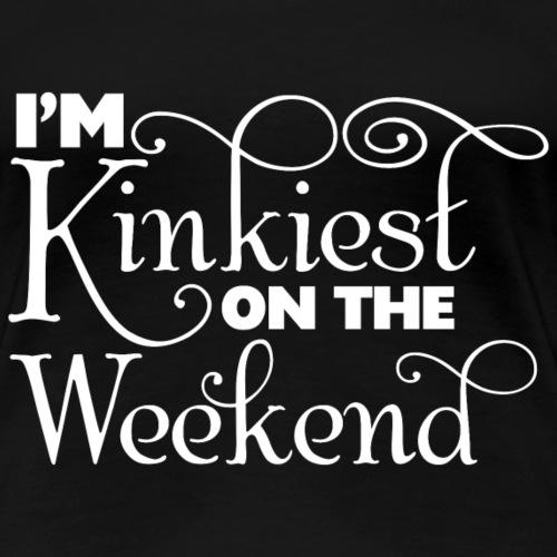 I'm Kinkiest On The Weekends Women's Flowy light - Women's Premium T-Shirt