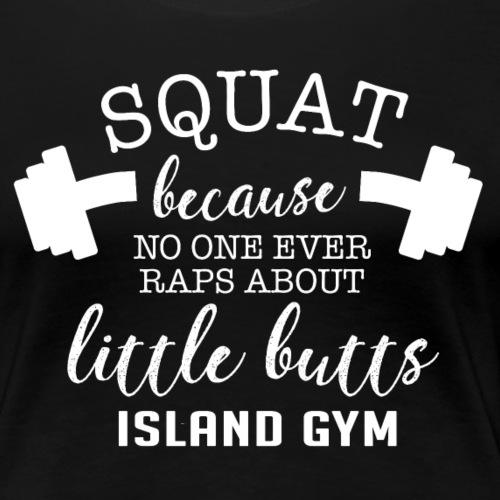 Squat Because color IG - Women's Premium T-Shirt