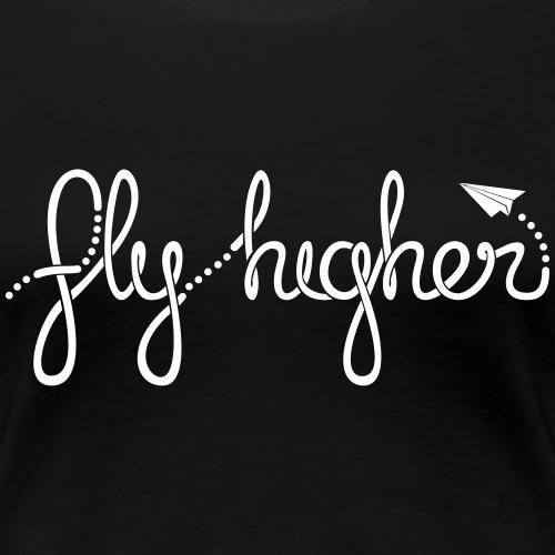 Fly Higher - White - Women's Premium T-Shirt