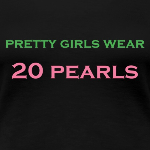 AKA 20 Pearls - Women's Premium T-Shirt