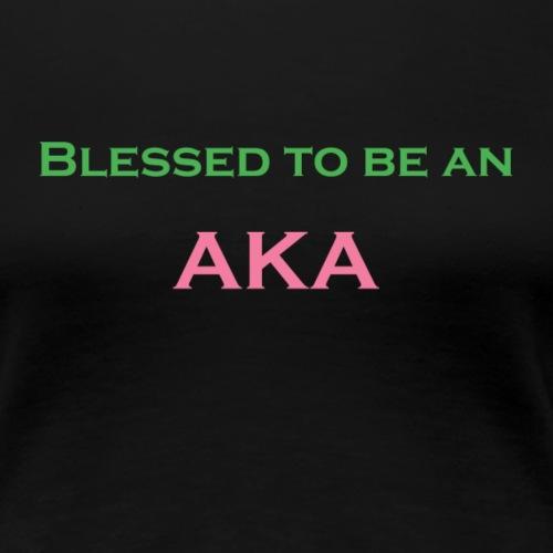 AKA Blessed - Women's Premium T-Shirt