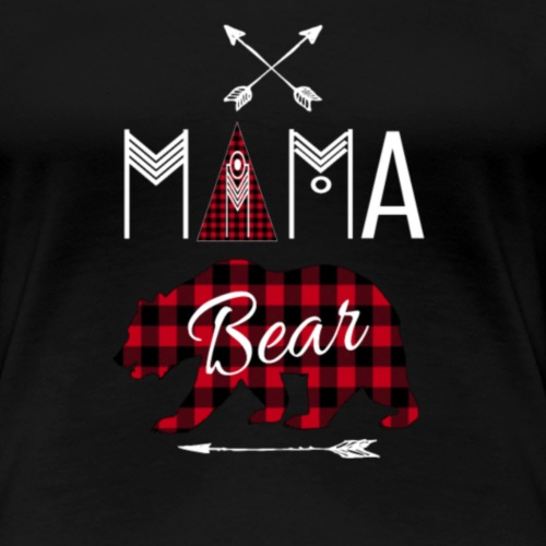 Mama Bear Plaid Mothers Gift for Mom - Women's Premium T-Shirt