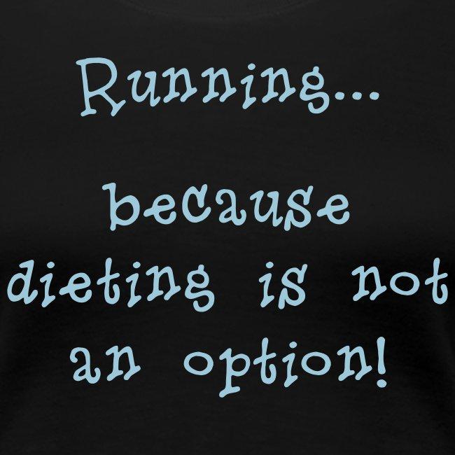 DIETING NO OPTION