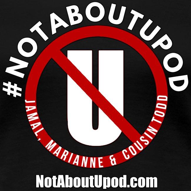 #NotAboutUpod