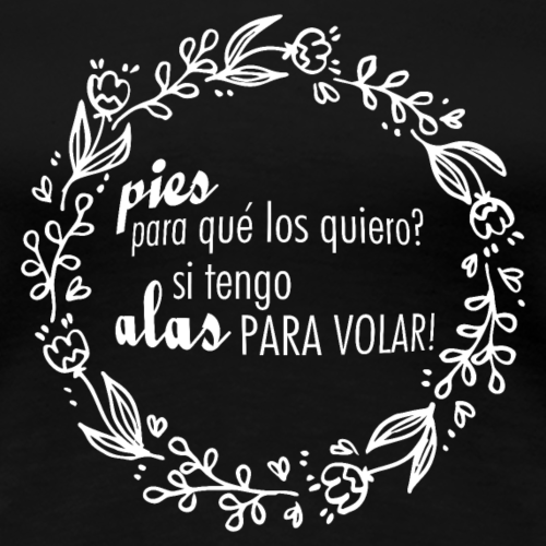Frida Kahlo Quotes Lettering White - Women's Premium T-Shirt