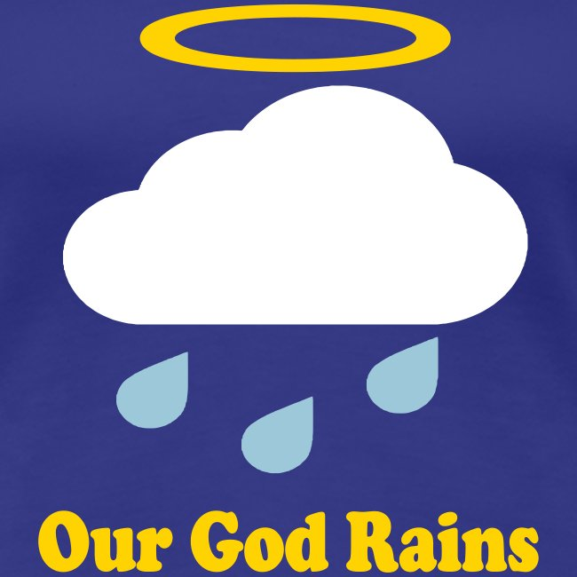 OUR GOD RAINS