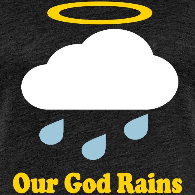 OUR GOD RAINS