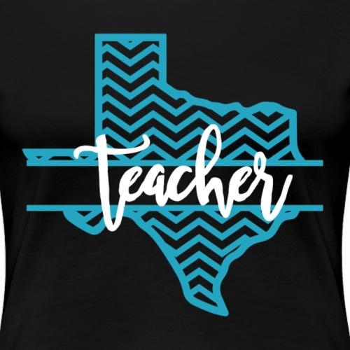 Texas Teacher - Blue - Women's Premium T-Shirt