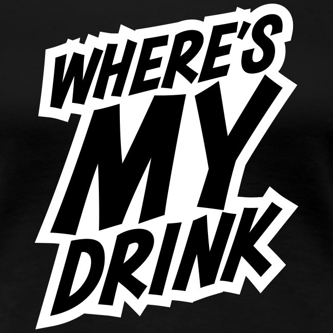 wheres my drink