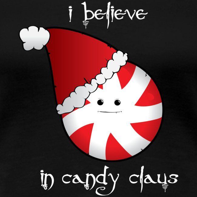 I Believe in Candy Claus