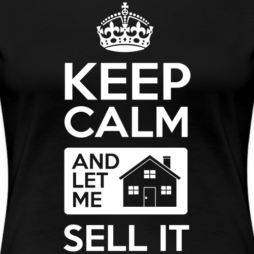 Keep Calm Let Me Sell It - Women's Premium T-Shirt