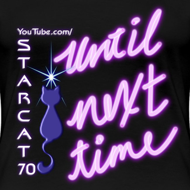 YouTube StarCat70 Until Next Time png