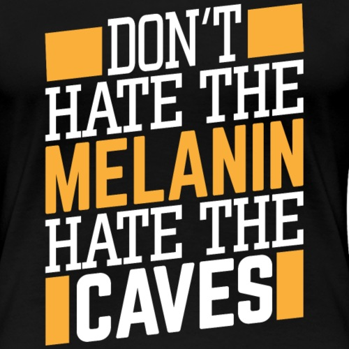 Hate The Caves - Women's Premium T-Shirt