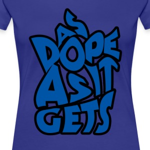 As Dope as it gets - Women's Premium T-Shirt