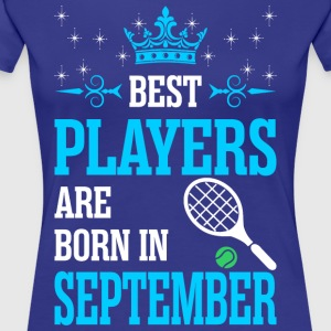 Best Players Are Born In September - Women's Premium T-Shirt