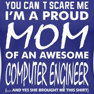 You Cant Scare Proud Mom Awesome Computer Engineer - Women's Premium T-Shirt