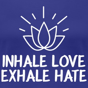 Inhale love, Exhale love - Women's Premium T-Shirt