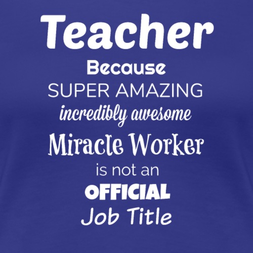 Teacher Job Title - Women's Premium T-Shirt