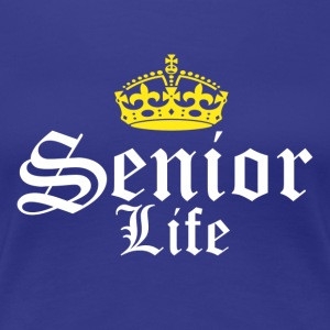 Senior Life - Women's Premium T-Shirt