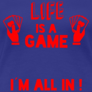 LIFE IS A GAME - IAM ALL IN red - Women's Premium T-Shirt