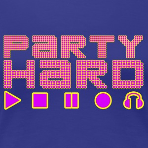 Party Hard - Women's Premium T-Shirt