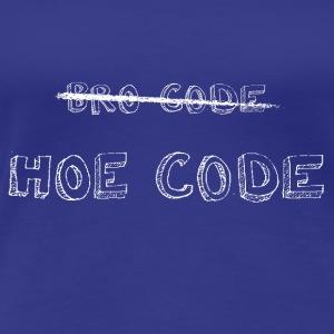 BRO CODE HOE CODE in white - Women's Premium T-Shirt