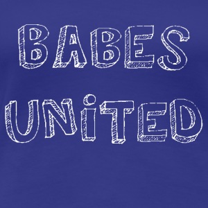 BABES UNITED in white - Women's Premium T-Shirt