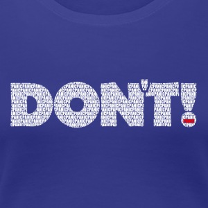 DON'T Panic - Women's Premium T-Shirt