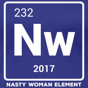 Nasty Woman - Nasty Woman Element - Women's Premium T-Shirt