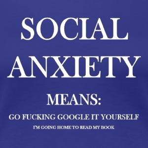 Social Anxiety - Women's Premium T-Shirt