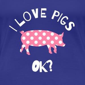 Love Pigs Funny T-Shirt- Pig Lovers Gift Tee - Women's Premium T-Shirt