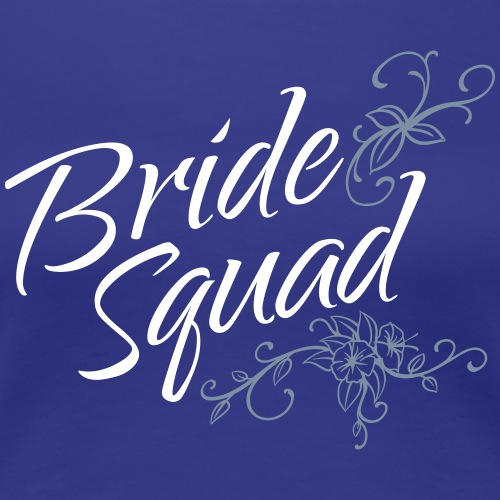 Bride Squad - Women's Premium T-Shirt