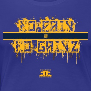 No Pain No Gainz Yellow - Women's Premium T-Shirt