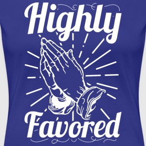 Highly Favored - Alt. Design (White Letters) - Women's Premium T-Shirt