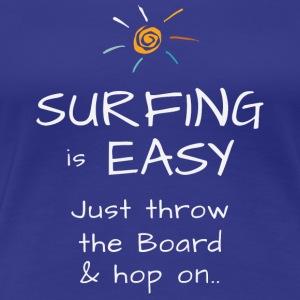 surfing is easy tshirt hop on - Women's Premium T-Shirt