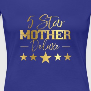 5 Star Mother Deluxe - Women's Premium T-Shirt