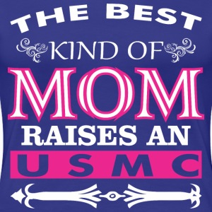The Best Kind Of Mom Raises - Women's Premium T-Shirt