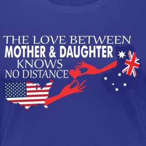 Mother & Daughter Knows No Distance US & Australia - Women's Premium T-Shirt