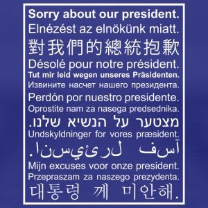 Sorry About Our President - Women's Premium T-Shirt