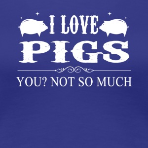 I Love Pigs Tee Shirt - Women's Premium T-Shirt