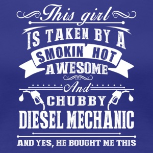 Smokin Hot Awesome Diesel Mechanic Shirt - Women's Premium T-Shirt