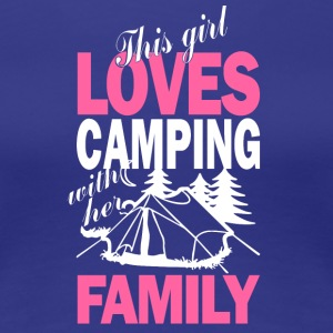 This Girl Loves Camping With Her Family T Shirt - Women's Premium T-Shirt