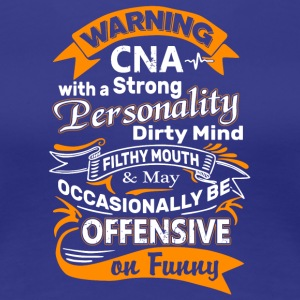 Cna With A Strong Personality T Shirt - Women's Premium T-Shirt