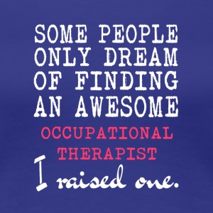 Awesome Occupational Therapist T Shirt - Women's Premium T-Shirt