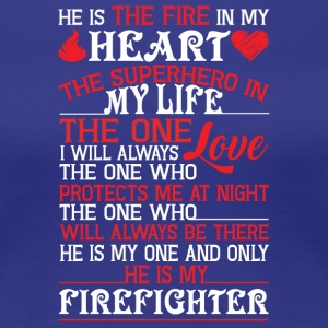 He Is My Firefighter T Shirt - Women's Premium T-Shirt