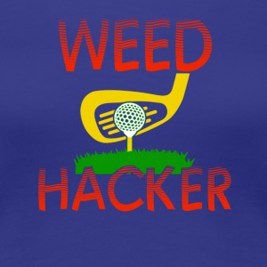 Weed Hacker - Women's Premium T-Shirt