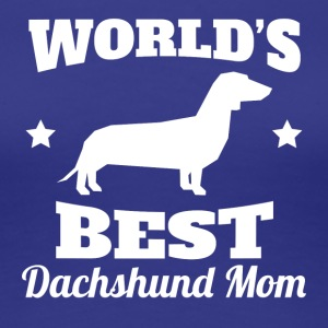 Worlds Best Dachshund Mom - Women's Premium T-Shirt