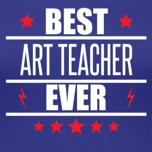Best Art Teacher Ever - Women's Premium T-Shirt