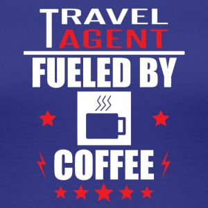 Travel Agent Fueled By Coffee - Women's Premium T-Shirt