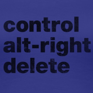 Control Alt-Right Delete Black - Women's Premium T-Shirt